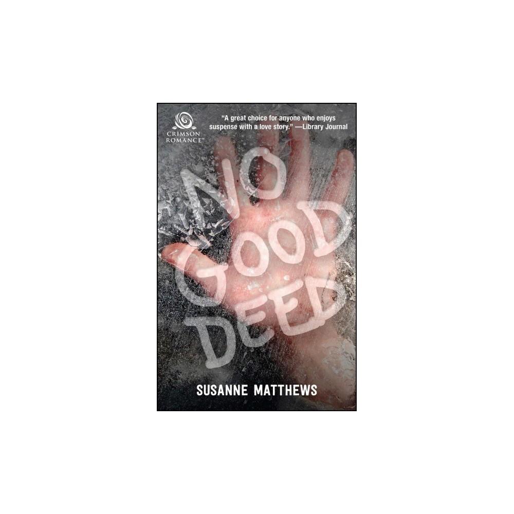 No Good Deed (Paperback) (Susanne Matthews)