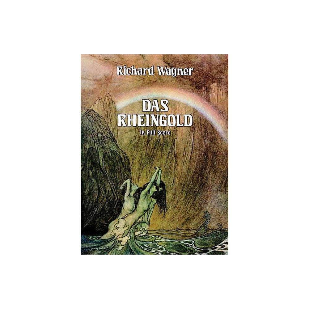 Das Rheingold in Full Score - (Dover Vocal Scores) by Richard Wagner (Paperback)