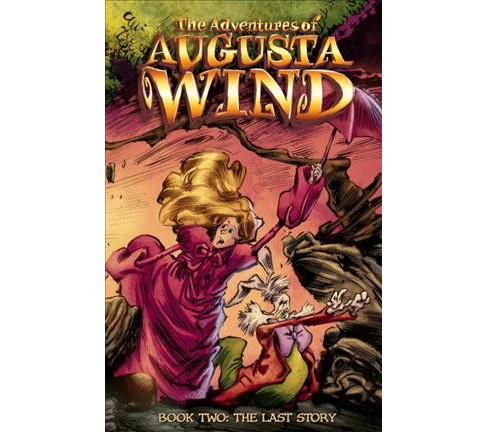 Adventures of Augusta Wind 2 : The Last Story (Hardcover) (J. M. Dematteis) - image 1 of 1