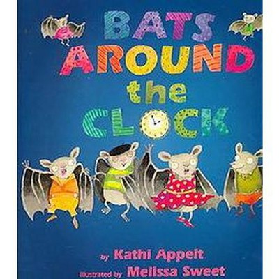 Bats Around the Clock (Hardcover)(Kathi Appelt)
