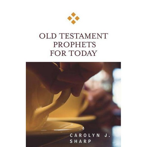 Old Testament Prophets for Today - (For Today) by  Carolyn J Sharp (Paperback) - image 1 of 1