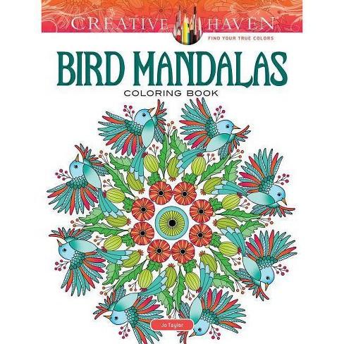 Creative Haven Bird Mandalas Coloring Book - (Creative Haven Coloring Books) by  Jo Taylor (Paperback) - image 1 of 1