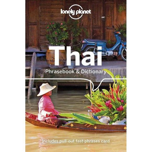 Lonely Planet Thai Phrasebook & Dictionary - 9th Edition by  Lonely Planet & Bruce Evans (Paperback) - image 1 of 1