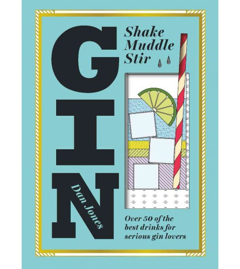 Gin : Over 40 of the Best Cocktails for Serious Gin Lovers (Hardcover) (Dan Jones) - image 1 of 1