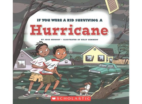 If You Were a Kid Surviving a Hurricane -  (If You Were a Kid) by Josh Gregory (Paperback) - image 1 of 1