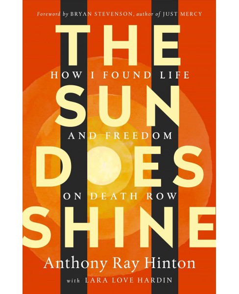 Sun Does Shine : How I Found Life and Freedom on Death Row -  (Hardcover) - image 1 of 1