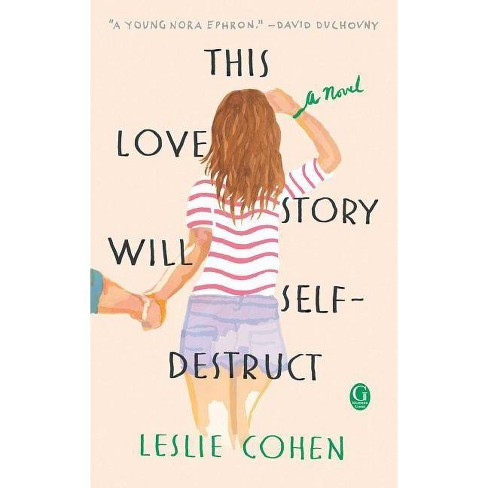 This Love Story Will Self-Destruct - by  Leslie Cohen (Paperback) - image 1 of 1