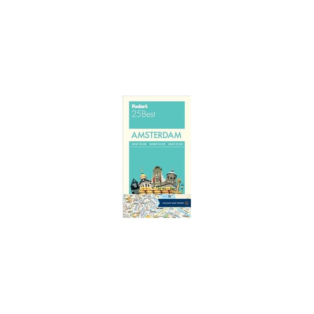 Fodor's 25 Best Amsterdam - by Teresa Fisher & Hilary Weston & Jackie Staddon (Paperback)
