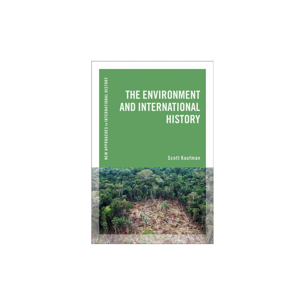 Environment and International History - by Scott Kaufman (Paperback)