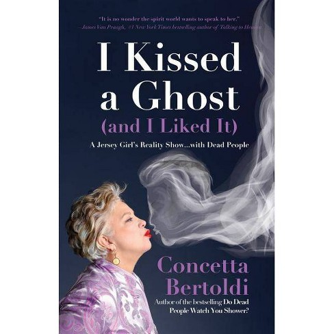 I Kissed a Ghost (and I Liked It) - by  Concetta Bertoldi (Paperback) - image 1 of 1