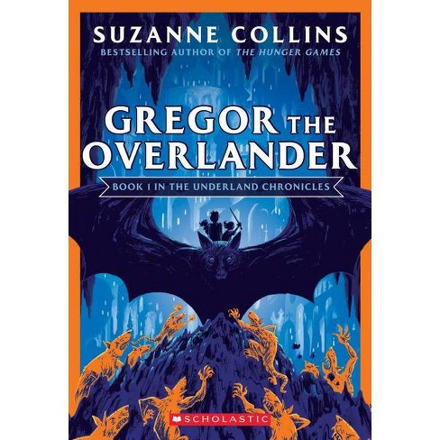 Gregor The Overlander Underland Chronicles 1 By Suzanne Collins