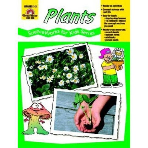 Plants - (Scienceworks for Kids) by  Evan-Moor Educational Publishers (Paperback) - image 1 of 1