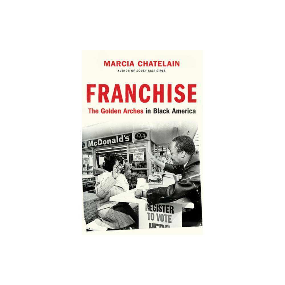 Franchise By Marcia Chatelain Hardcover
