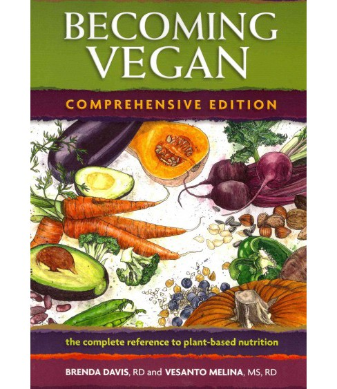 Becoming Vegan : The Complete Reference to Plant-Based Nutrition (Comprehensive) (Paperback) (Brenda - image 1 of 1