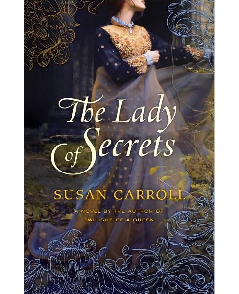 The Lady of Secrets (Paperback) by Susan Carroll - image 1 of 1