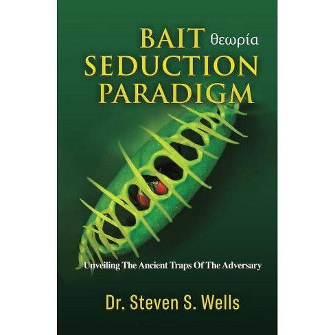 Bait Seduction Paradigm - by  Dr Steven S Wells (Hardcover) - image 1 of 1