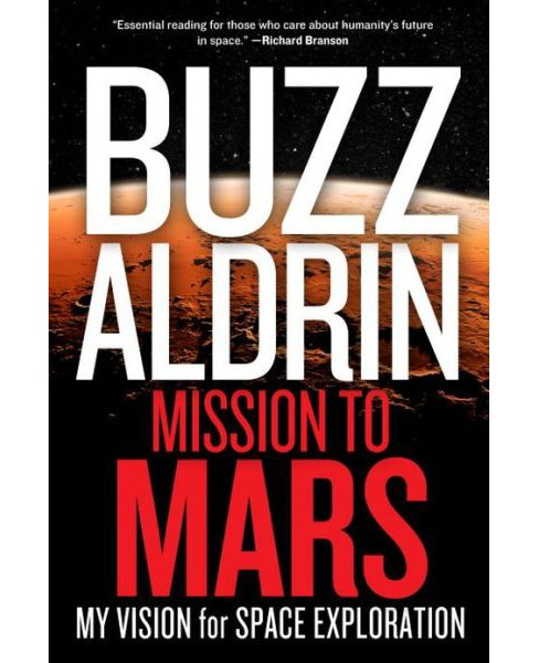 Mission To Mars : My Vision for Space Exploration (Hardcover) (Buzz Aldrin) - image 1 of 1