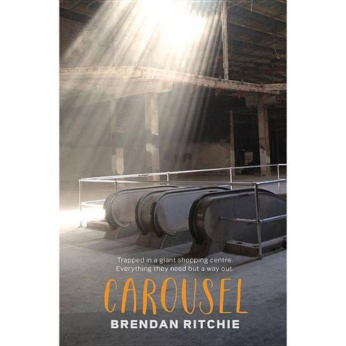 Carousel - by  Brendan Ritchie (Paperback) - image 1 of 1