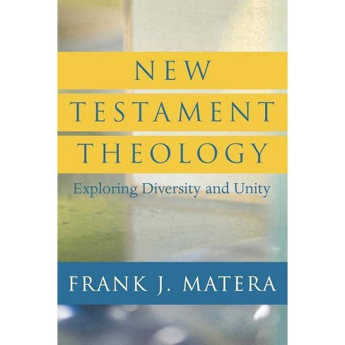 New Testament Theology - by  Frank J Matera (Paperback) - image 1 of 1
