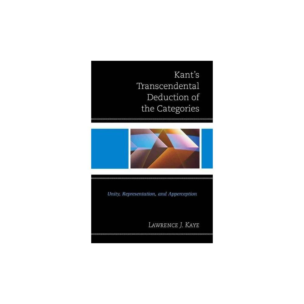 Kant's Transcendental Deduction of the Categories - by Lawrence J. Kaye (Paperback)