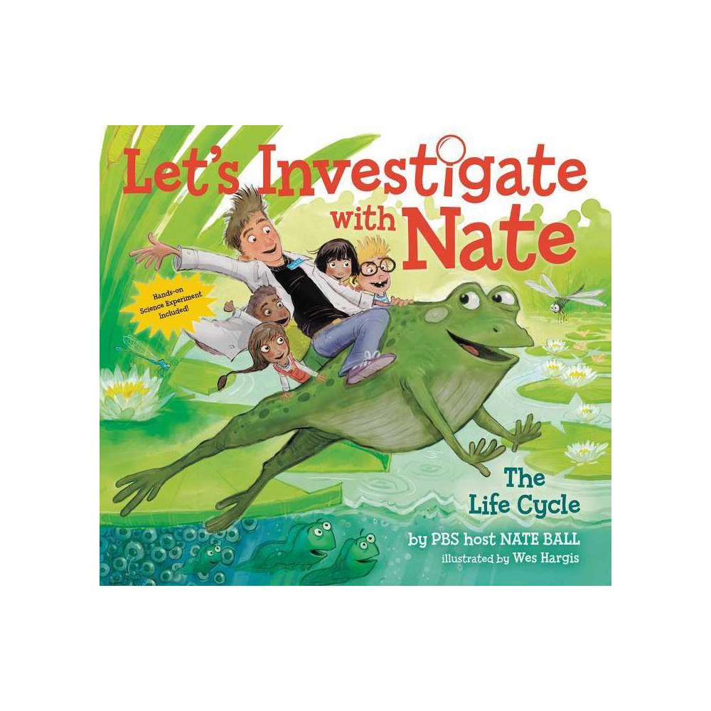 Let S Investigate With Nate The Life Cycle By Nate Ball Paperback
