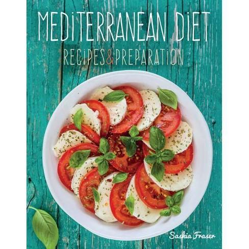 Mediterranean Diet - (Recipes & Preparation) by  Saskia Fraser (Hardcover) - image 1 of 1