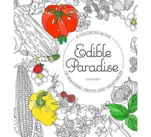 Edible Paradise Adult Coloring Book : A Coloring Book of Seasonal Fruits and Vegetables (Paperback) - image 1 of 1