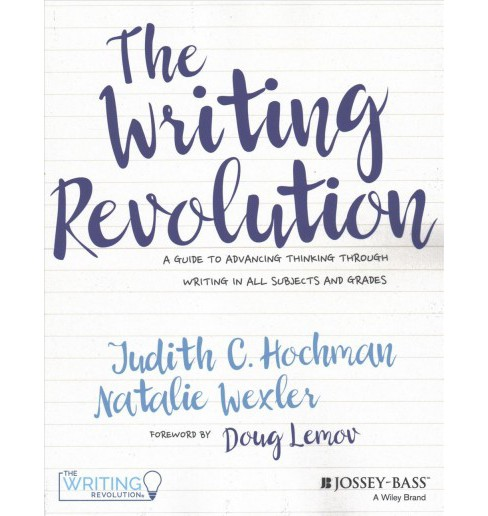 Writing Revolution : A Guide to Advancing Thinking Through Writing in All Subjects and Grades - image 1 of 1