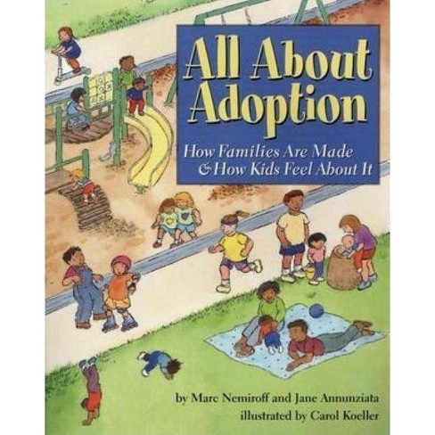 All about Adoption - by  Marc A Nemiroff & Jane Annunziata (Paperback) - image 1 of 1