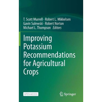 Improving Potassium Recommendations for Agricultural Crops - (Hardcover)