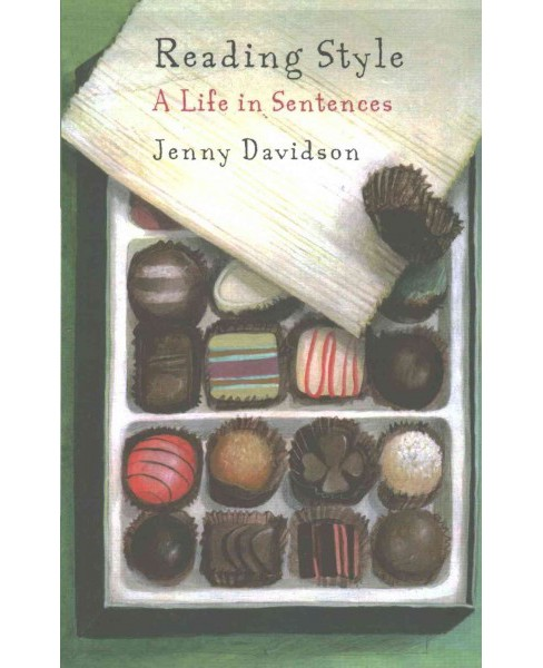 Reading Style : A Life in Sentences (Reprint) (Paperback) (Jenny Davidson) - image 1 of 1