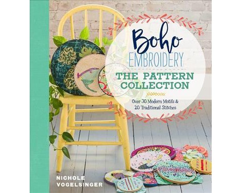 Boho Embroidery : The Pattern Collection -  by Nichole Vogelsinger (Paperback) - image 1 of 1