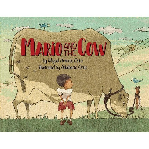 Mario and the Cow - by  Miguel Ortiz (Paperback) - image 1 of 1