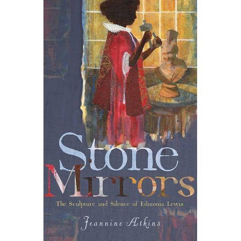 Stone Mirrors - by  Jeannine Atkins (Hardcover) - image 1 of 1