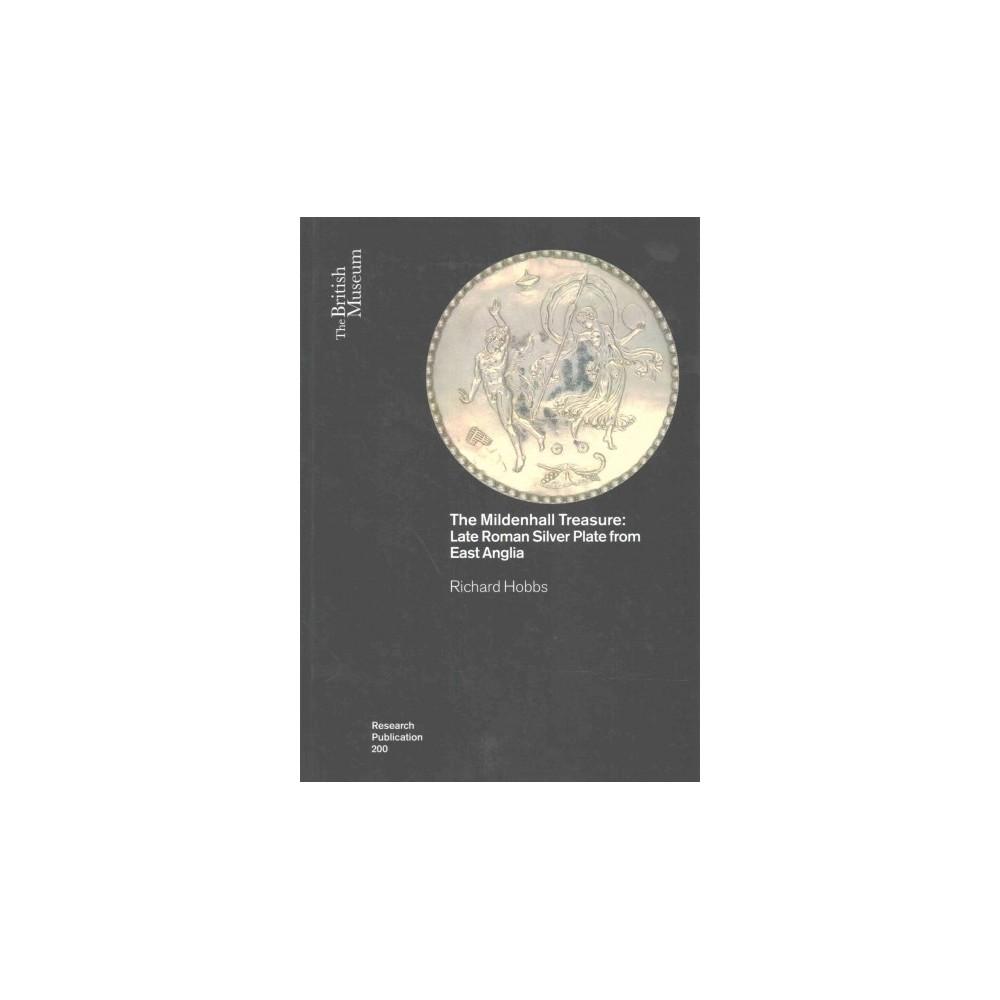 Mildenhall Treasure : Late Roman Silver Plate from East Anglia (Paperback) (Richard Hobbs)