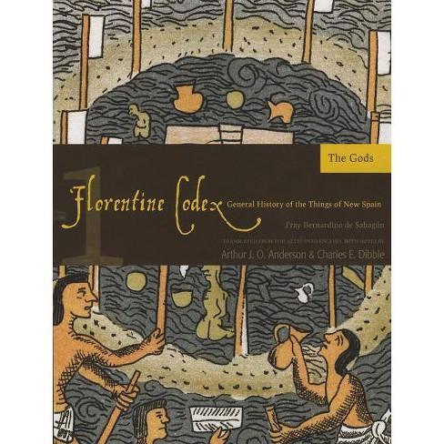 Florentine Codex: Book 1, Volume 1 - 2nd Edition by  Bernardino De Sahagun (Paperback) - image 1 of 1