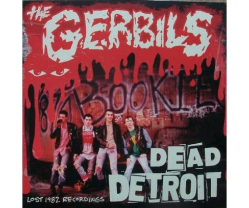 Gerbils - Dead Detroit:Lost 1982 Recordings (Vinyl) - image 1 of 1