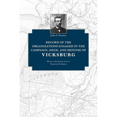 Record of the Organizations Engaged in the Campaign, Siege, and Defense of Vicksburg - (Hardcover) - image 1 of 1
