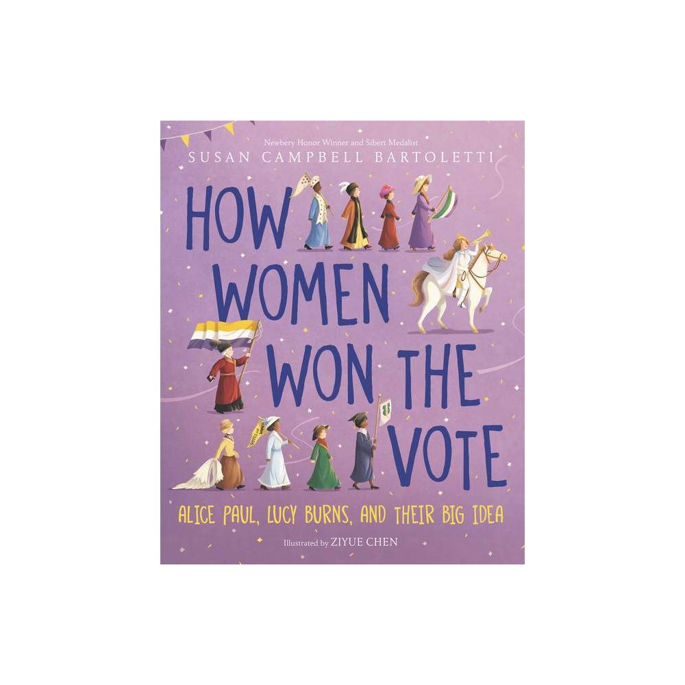 How Women Won The Vote By Susan Campbell Bartoletti Hardcover