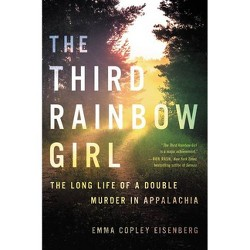 The Third Rainbow Girl - by  Emma Copley Eisenberg (Hardcover)