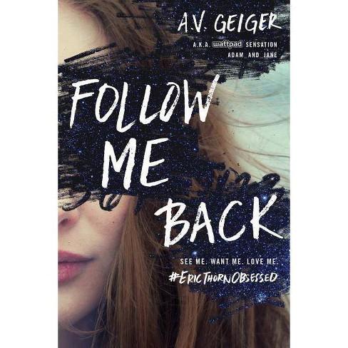 Follow Me Back -  (Follow Me Back) by A. V. Geiger (Paperback) - image 1 of 1