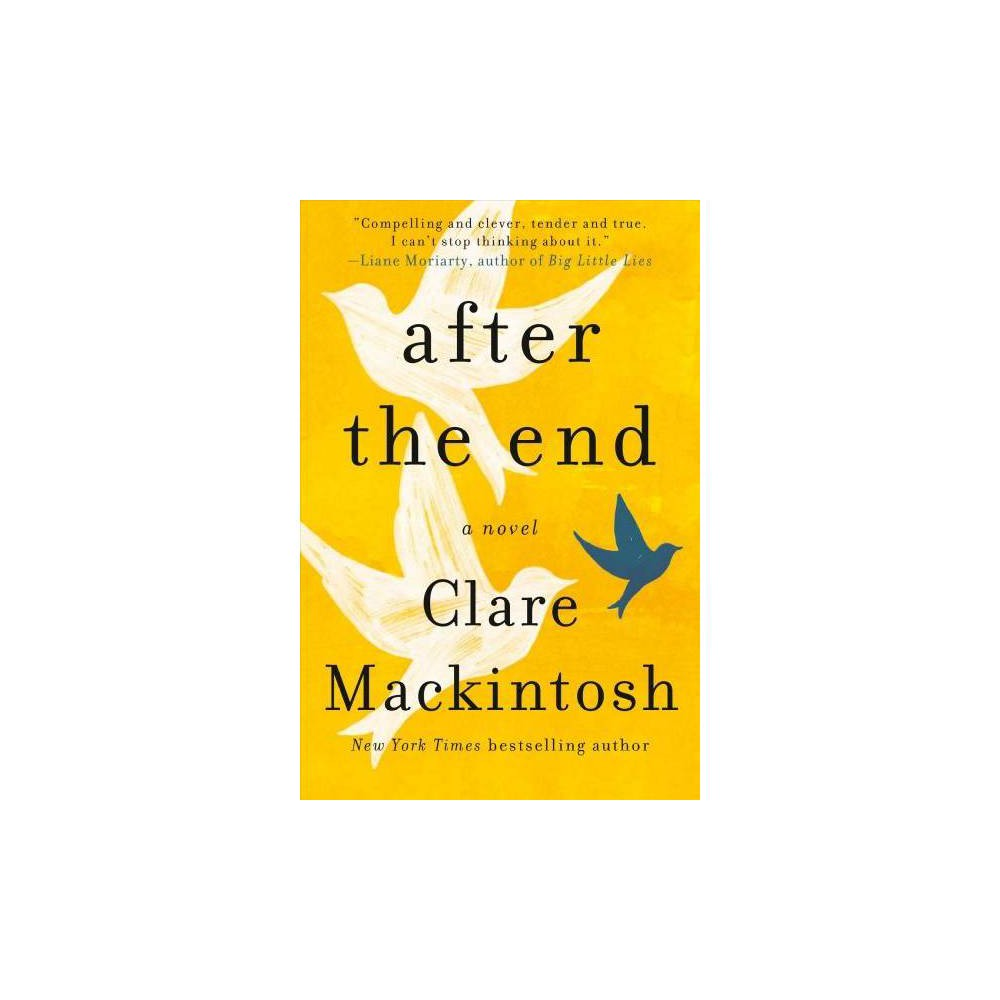 After the End - by Clare Mackintosh (Hardcover)