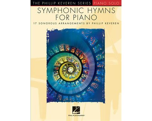 Symphonic Hymns for Piano : 17 Sonorous Arrangements: Piano Level - Late Intermediate (Paperback) - image 1 of 1