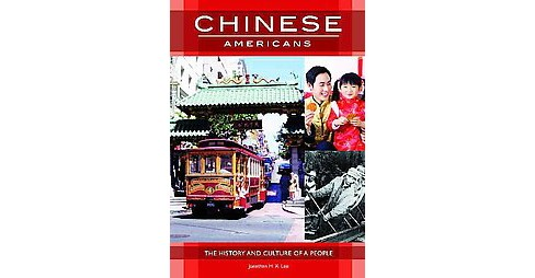Chinese Americans : The History and Culture of a People (Hardcover) - image 1 of 1