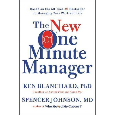 The New One Minute Manager - by  Ken Blanchard & Spencer Johnson (Hardcover)