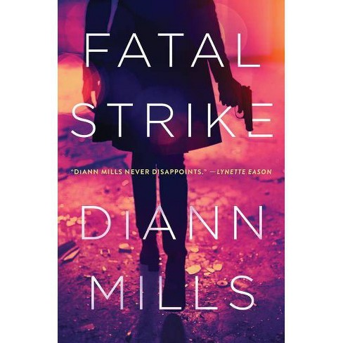 Fatal Strike - by  DiAnn Mills (Hardcover) - image 1 of 1