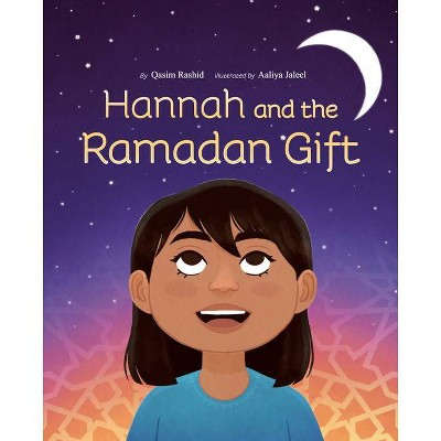 Hannah and the Ramadan Gift - by  Qasim Rashid (Hardcover)