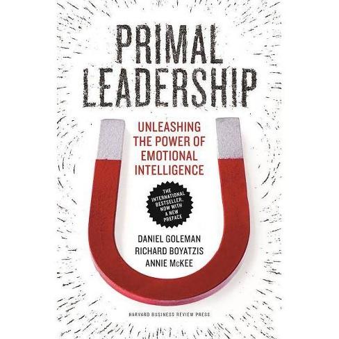 Primal Leadership - by  Daniel Goleman & Richard E Boyatzis & Annie McKee (Hardcover) - image 1 of 1