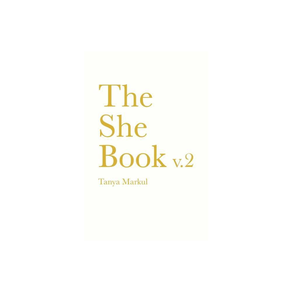 The She Book V 2 By Tanya Markul Paperback