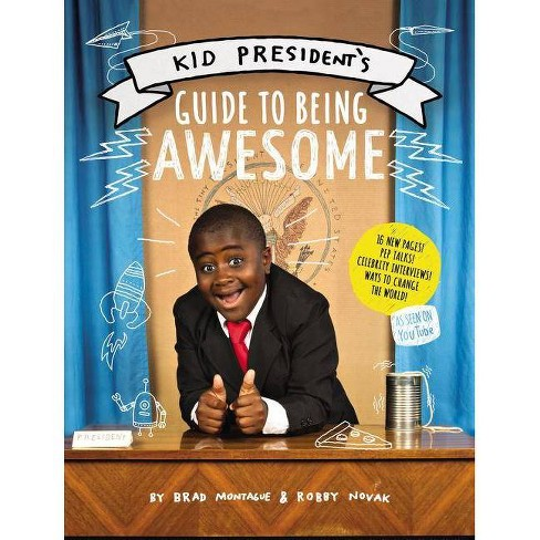 Kid President's Guide to Being Awesome - by  Robby Novak & Brad Montague (Paperback) - image 1 of 1